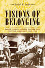 Visions of Belonging: Family Stories, Popular Culture, and Postwar Democracy, 1940-1960 by Judith E. Smith (Paperback, 2006)