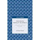 The Death Penalty in Africa: Foundations and Future Prospects by Andrew Novak (Hardback, 2014)