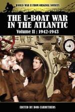 The U-Boat War in the Atlantic : 1942-1943 (2012, Paperback)