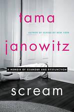 Scream: A Memoir of Glamour and Dysfunction by Tama Janowitz (Hardback, 2016)