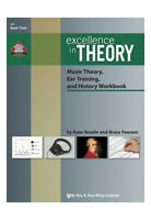 Excellence In Theory Music Theory, Ear Training, And History Workbook(bk Three)
