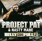 Belly on Full 2 [PA] by Nasty Mane/Project Pat (CD, 2012, Select-O-Hits)