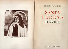 santa teresa d' avila - giorgiuo papasogli - edizioni paoline - 1955