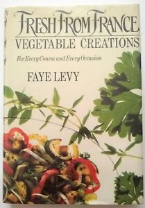 Fresh From France Vegetable Creations Every Course And Occasion French Cookbook Ebay