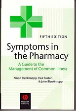 Symptoms in the Pharmacy: A Guide to the Management of Common Illnesses-5TH EDIT