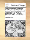 Great Things Done by God for Our Ancestors, and Us of This Island. a Sermon Preach'd Before the University of Cambridge, ... at St. Mary's, November 5, 1709. ... by John Edwards, D.D. the Second Edition. by John Edwards (Paperback / softback, 2010)