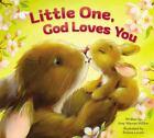 Little One, God Loves You by Amy Warren Hilliker (2016, Board Book)