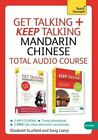 Get Talking and Keep Talking Mandarin Chinese Total Audio Course: (Audio Pack) the Essential Short Course for Speaking and Understanding with Confidence by Song Lianyi, Elizabeth Scurfield (CD-Audio, 2014)