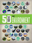 50 Things You Should Know About: The Environment by Jen Green (Paperback, 2016)