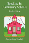 Teaching in Elementary Schools: The Real Deal by Regina Long Southall (Paperback / softback, 2009)