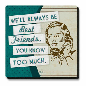 Absorbent Stone Coasters Set 4 We'll Always Be Best Friends, You Know Too Much