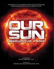 Our Sun Biography of a Star by Christopher Cooper NASA SPACE SOLAR SYSTEM