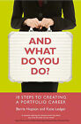 And What Do You Do?: 10 Steps to Creating a Portfolio Career by Barrie Hopson, Katie Ledger (Paperback, 2009)