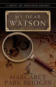 My-Dear-Watson-Paperback-by-Bridges-Margaret-Park-Brand-New-Free-P-amp-P-in-t