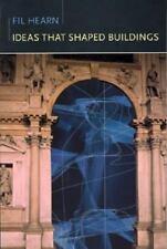 Ideas That Shaped Buildings by Hearn, M.Fil