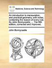 An Introduction to Mensuration, and Practical Geometry, with Notes, Containing the Reason of Every Rule. by John Bonnycastle, ... the Fifth Edition, Corrected and Improved. by John Bonnycastle (Paperback / softback, 2010)