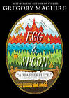 Egg and Spoon by Gregory Maguire (Paperback / softback, 2015)