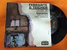 DISCO 45 FERRANTE AND TEICHER - UN BEL DI' VEDREMO/MAXICAN HAT DANCE - UA