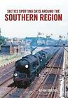 Sixties Spotting Days Around the Southern Region by Kevin Derrick (Paperback, 2016)