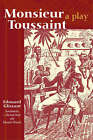 Monseur Toussaint: A Play by Edouard Glissant (Paperback, 2005)