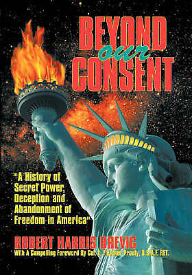 1 of 1 - NEW Beyond Our Consent by Robert Harris Brevig