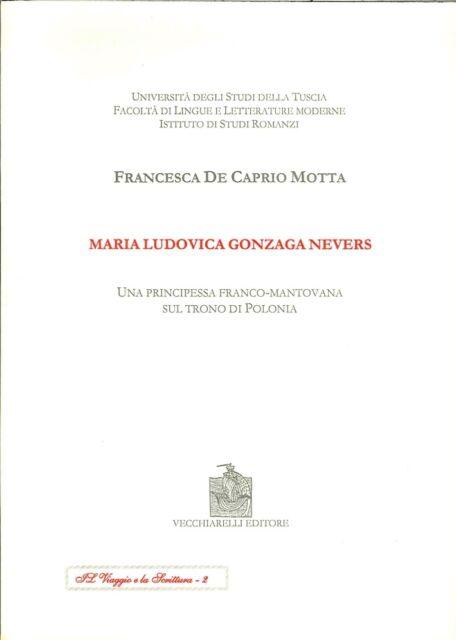 Maria Ludovica Gonzaga Nevers. Una principessa franco-mantovana sul trono di Pol