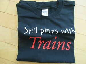 """MEN'S BLACK, WHITE ,RED  T-SHIRT """" I STILL PLAY WITH TRAINS 100% COTTON,SIZE """"L"""""""
