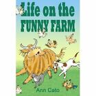 Life on The Funny Farm 9781411658882 by Ann Cato Paperback