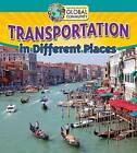Transportation in Different Places by Adrianna Morganelli (Hardback, 2016)