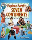 Explore Earth's Seven Continents by Bobbie Kalman (Hardback, 2010)