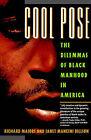 Cool Pose: The Dilemmas of Black Manhood in America by Janet Mancini Billson, Richard Majors (Paperback, 1993)