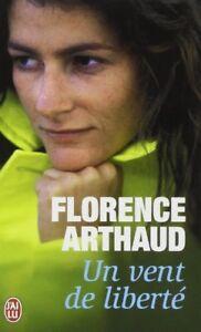 Un vent de liberté de Florence Arthaud (Préface Olivier de Kersauson)