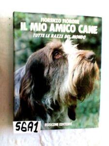 FIORONE IL MIO AMICO CANE TUTTE LE RAZZE DEL MONDO  VOLUME IV  (56A1)