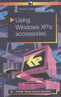 Using Windows XP's Accessories by P.R.M. Oliver, Noel Kantaris (Paperback, 2006)