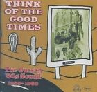 The Think of the Good Times: The Tucson 60's Sound 1959-1968 by Various Artists (CD, Apr-2002, Bacchus Archives)