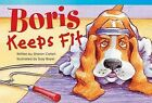 Boris Keeps Fit by Sharon Callen (Paperback / softback, 2013)