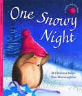 One Snowy Night by Christina M. Butler, Tina MacNaughton (Hardback, 2004)