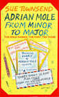 Adrian Mole from Minor to Major: The Mole Diaries - The First Ten Years by Sue Townsend (Paperback, 1992)