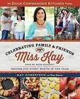 Duck Commander Kitchen Presents Celebrating Family and Friends: Recipes for Every Month of the Year by Kay Robertson (Paperback / softback, 2015)