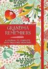 Grandma Remembers: A Journal to Complete with Treasured Memories by Michael O'Mara Books Ltd (Paperback, 2016)