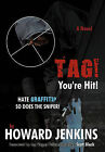 Tag! You're Hit!: A Novel by Howard Jenkins With Foreword by Las Vegas Police Detective Scott Black by Howard Jenkins (Hardback, 2011)