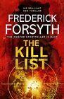 The Kill List von Frederick Forsyth (2013, Taschenbuch)