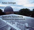 Spukhafte Fernwirkung. 2 CDs von Anton Zeilinger (2005)