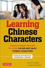 Tuttle Learning Chinese Characters: HSK Levels 1 -3 A Revolutionary New Way to