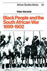 Black People and the South African War 1899-1902 by Peter Warwick (Paperback, 2004)