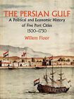 The Persian Gulf: A Political and Economic History of Five Port Cities 1500-1730 by Willem Floor (Paperback / softback, 2006)