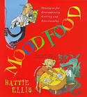 Mood Food: Strategies for Contemporary Cooking and Entertaining by Hattie Ellis (Hardback, 1998)