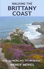 Walking the Brittany Coast: v. 2: Morlaix to Benodet by Wendy Mewes (Paperback, 2008)