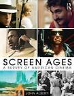 Screen Ages: A Survey of American Cinema by John Alberti (Paperback, 2015)