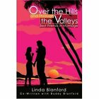 Over Hills Through Valleys Blanford Memoirs iUniverse Paperback 9780595284832